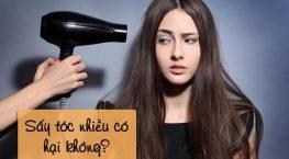 Sấy tóc nhiều có hại không? có bị rụng không?