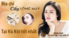 địa chỉ cấy lông mày tại Hà Nội